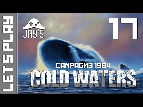 [FR] Cold Waters - Campagne 1984 - Épisode 17