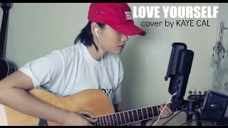 Love Yourself Justin Bieber KAYE CAL Acoustic Cover.mp3