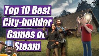 Top 10 Best City-Builder Gaṁes on Steam