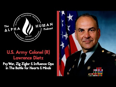 Army Colonel (R) Lawrence Dietz: PsyWar, Zig Ziglar & Influence Ops in the Battle for Hearts & Minds