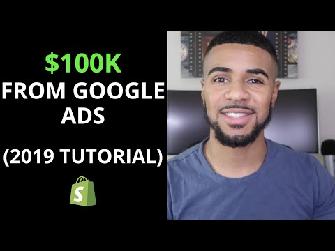 How I Made $100,000 With Google Ads on Shopify | Google Ads Tutorial 2019 thumbnail