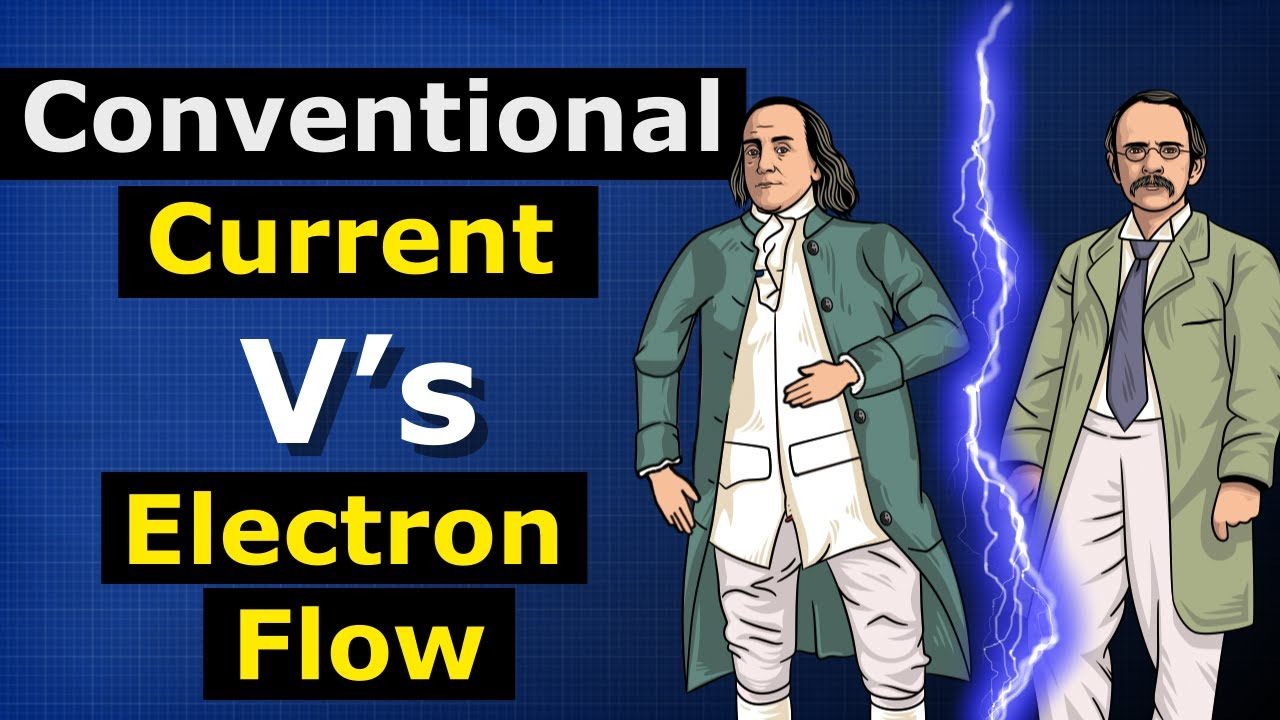 Conventional Current v Electron Flow - Electricity explained