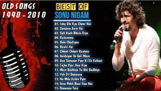 Best Of Sonu Nigam Old Song 2020 - Romantic Hit Songs Of SONU NIGAM | Bollywood songs Collection