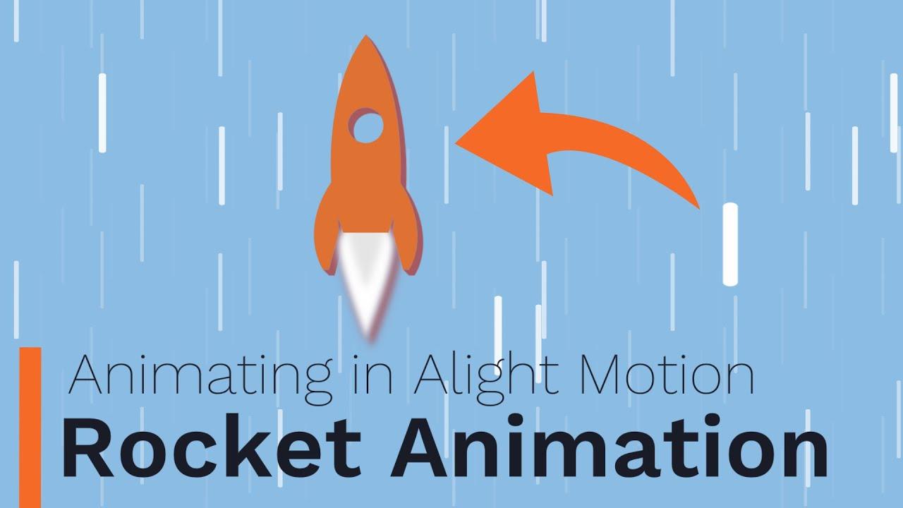 Rocket Animation - Animating In Alight Motion