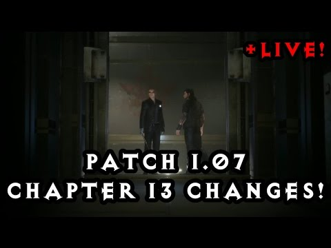 Patch 1.07! Chapter 13 Verse 2 changes! Gladio Gameplay! New cutscenes!