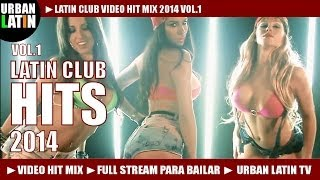 LATIN CLUB VIDEO HIT MIX 2015 VOL.1 HITS MERENGUE, REGGAETON, SALSA, BACHATA, URBAN LATIN