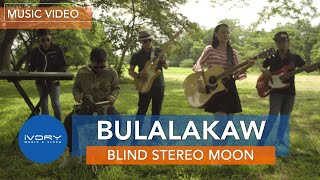 Blind Stereo Moon - Bulalakaw (Official Music Video)