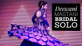 BRIDE SOLO | DEEWANI MASTANI | SANGEET CHOREOGRAPHY | LACHAK
