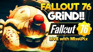Fallout Grind Continues - EXCITING !schedule SOON! - Fallout 76 LIVE🔴