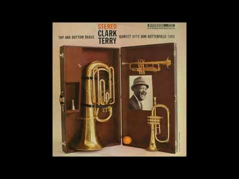 Clark Terry -  Top And Bottom Brass ( Full Album )