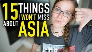 15 Things I WON'T MISS About Asia!