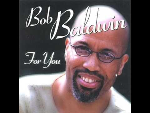 Bob Baldwin Feat James Robinson     Stay