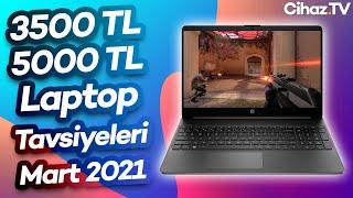 3500 TL - 5000 TL Arası En İyi Laptop Tavsiyeleri - 23 Mart 2021