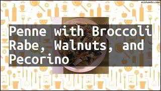 Recipe Penne with Broccoli Rabe, Walnuts, and Pecorino