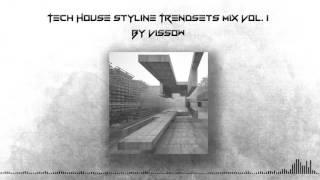 Tech House Styline Trendsets Mix Vol. 1 By Vissow