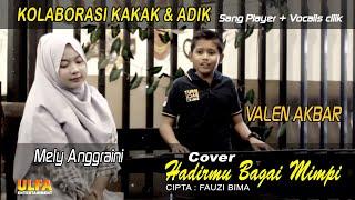 HADIRMU BAGAI MIMPI ( Cover ) VALEN AKBAR / MELY ANGGRAINI. Cipta : Fauzi bima