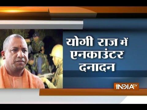 Watch LIVE encounters under UP CM Yogi Adityanath 's rule