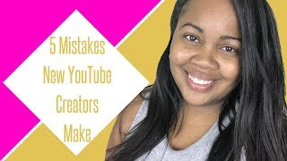 5 Common Mistakes That New YouTubers Make