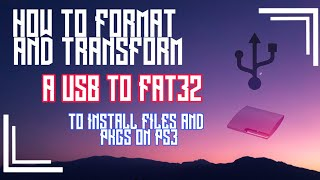 HOW TO FORMAT AND TRANSFORM A USB TO FAT32 TO INSTALL PKGS AND GAMES ON PS3 ALL MODELS