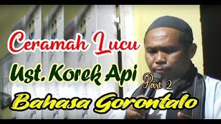 Ust. Suwarno Ibrahim  Korek Api  Ceramah Bahasa Gorontalo Bikin Ngagak..