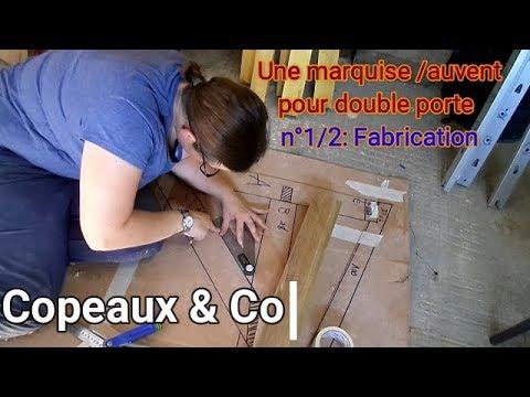[Copeaux&Co] Réalisation d'une marquise / auvent en bois pour porte double - Vidéo n°1/2