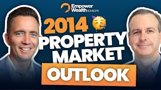 2014 Property Market Outlook with Bryce Holdaway - Property Investment Empower Wealth