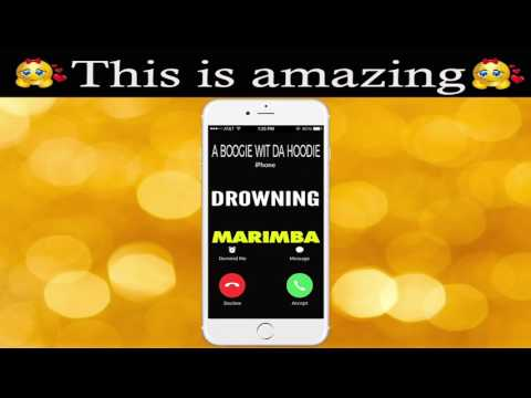 Latest iPhone Ringtone - Drowning Marimba Remix Ringtone - A Boogie Wit Da Hoodie Feat Kodak Black