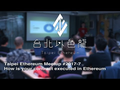 Juinc | How is your contract executed in Ethereum | Taipei Ethereum Meetup #2017-7