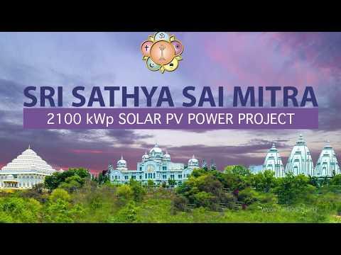 Sri Sathya Sai Mitra - 2100 kWp Solar Power Project at Prasanthi Nilayam by Sathya Sai Central Trust