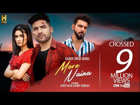 mere-naina-song-:-karan-singh-arora-ft.-avneet-kaur-&-mohit-chhikara-|-new-hindi-song-2019