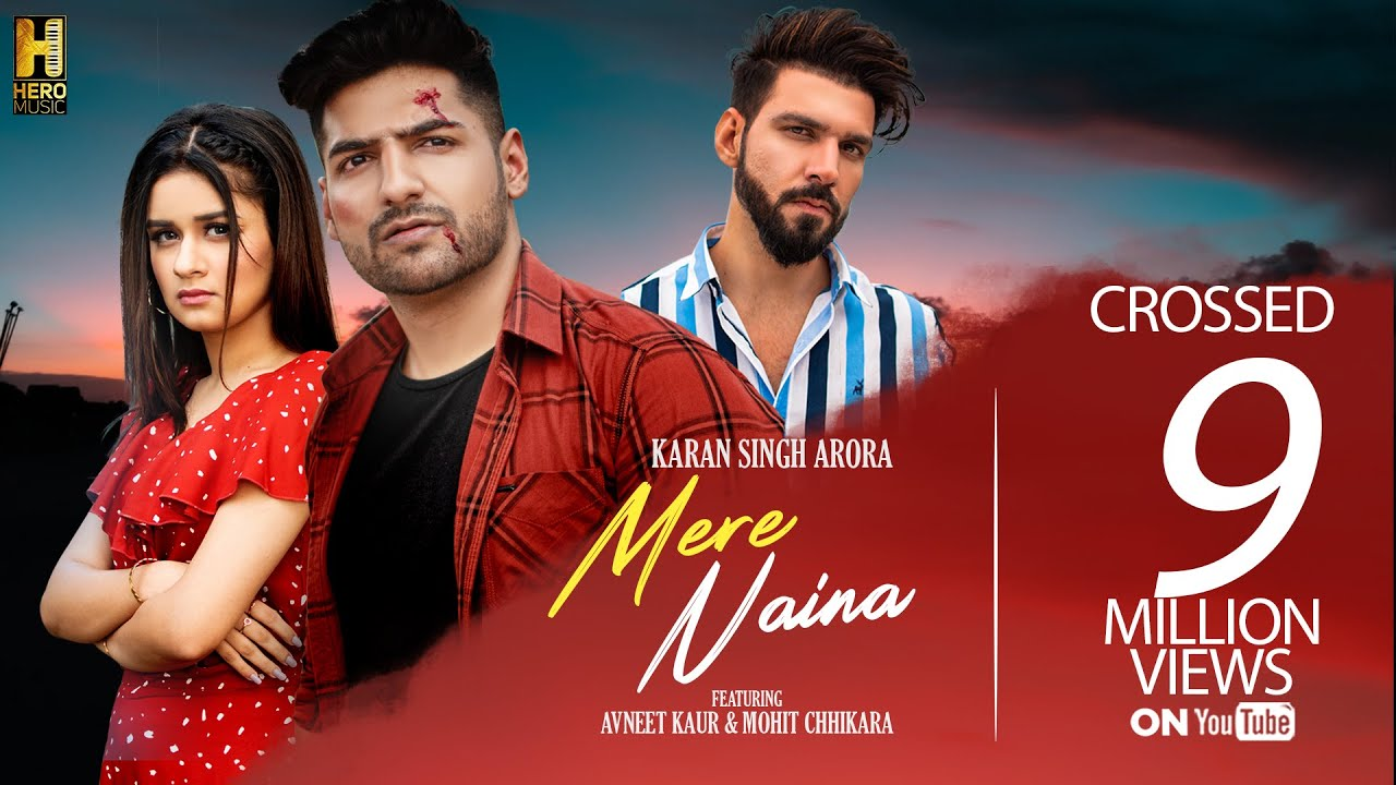 Mere Naina Song (मेरे  नैना) Karan Singh Arora, Avneet Kaur, Mohit Chhikara | New Hindi Song 2019