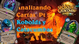Analizando Cartas Kobolds y Catacumbas Pt 2 l Hearthstone