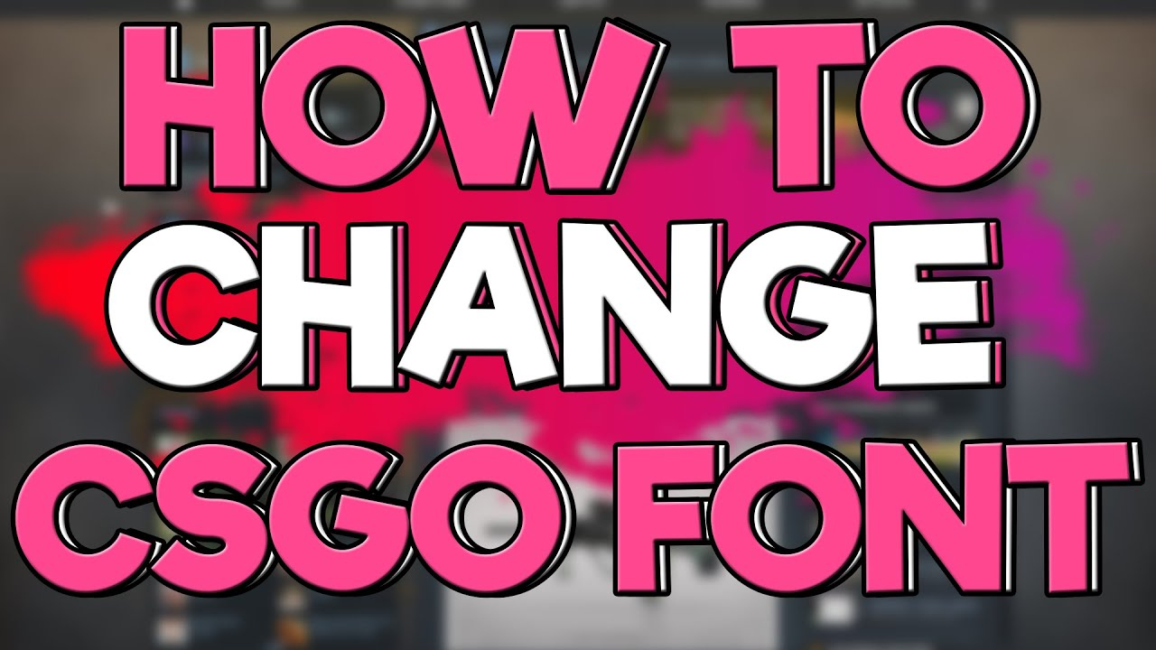 How To Change Csgo Font - logo design ideas