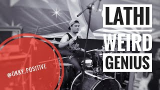 LATHI - WEIRD GENIUS (OKKY POSITIVE DRUM COVER)
