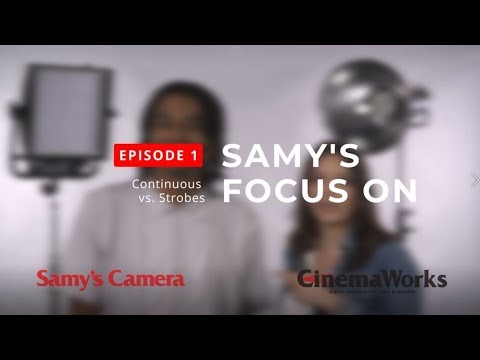 Episode One: Continuous Vs. Strobe Lights  | Samy's Focus On