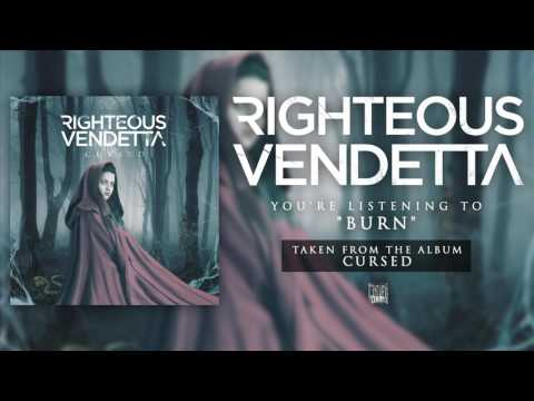 RIGHTEOUS VENDETTA - Burn (Album Track)