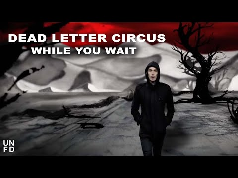 Dead Letter Circus - While You Wait [Official Video]
