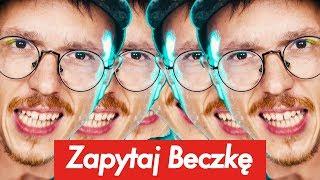 Naplułem w twarz youtuberowi *wzruszył się* - Zapytaj Beczkę #174