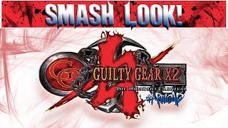 Smash Look! - Guilty Gear X2 #Reload PC Gameplay