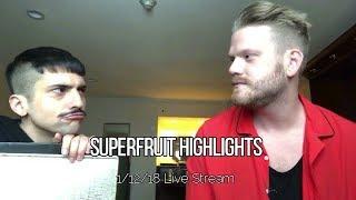 Superfruit Highlights - 1/12/18 Live Stream