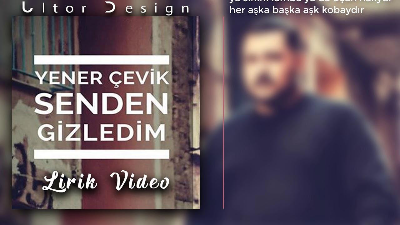 Yener Çevik - Senden Gizledim Sözleri   Lirik Video + Lyrics