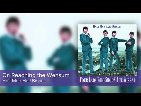 Half Man Half Biscuit - On Reaching The Wensum