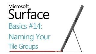 Microsoft Surface RT Tips - Basics: #14 Naming Your Tile Groups Microsoft Windows 8