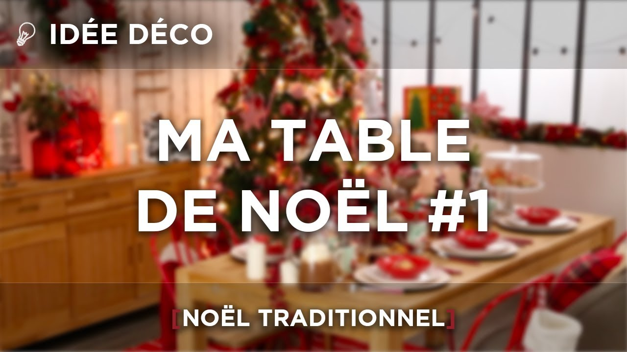 Noel Traditionnel IdÉe DÉco Ma Table De NoËl 1 NoËl Traditionnel