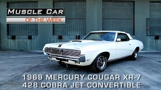 Muscle Car Of The Week Video Episode #177: 1969 Mercury Cougar XR-7 428 Cobra Jet Convertible