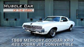 Muscle Car Of The Week Video Episode #177: 1969 Mercury Cougar XR-7 428 Cobra Jet Convertible