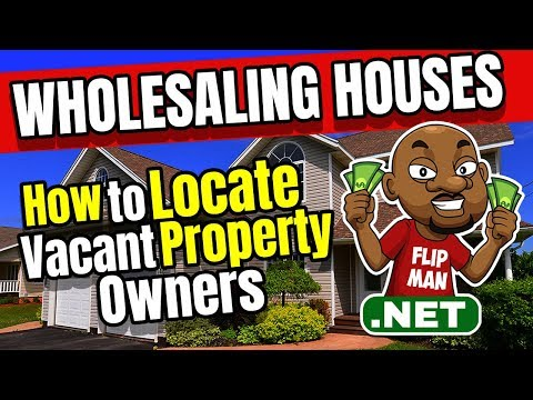 How to Locate Vacant Property Owners for Wholesaling Houses | Real Estate Investing
