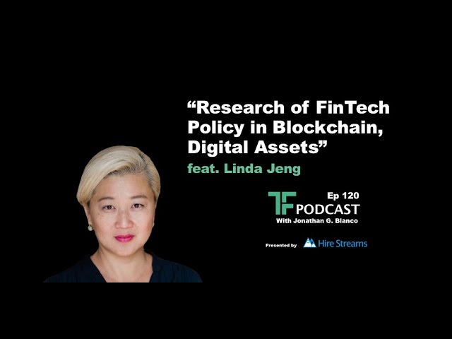 Research of FinTech Policy in Blockchain & Digital Assets | TF Labs Podcast Interview w/ Linda Jeng