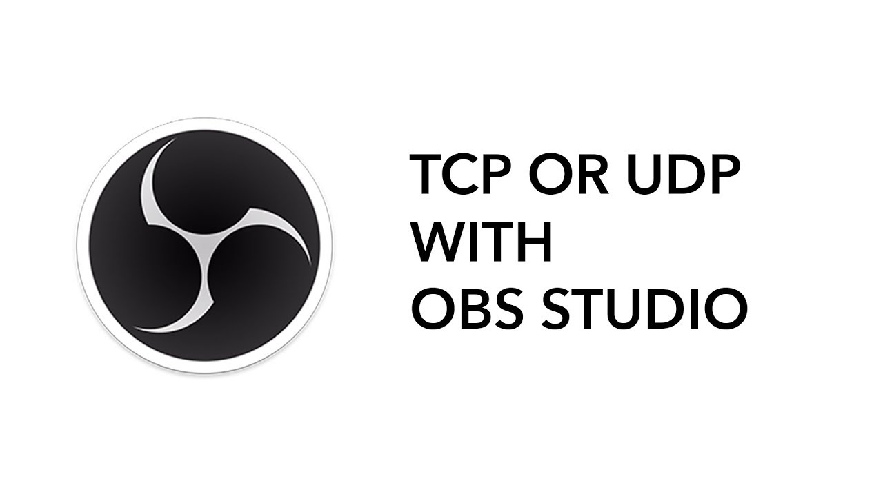 Using OBS Studio to stream TCP or UDP - Short Tutorial