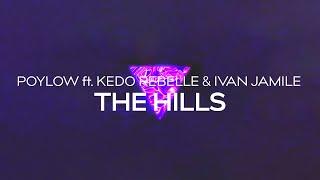 Poylow - The Hills (feat. Kédo Rebelle & Ivan Jamile)